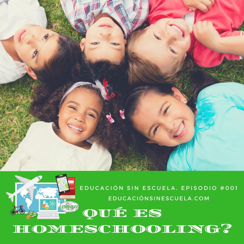 Educacion sin Escuela podcast 001: Qué es homeschooling