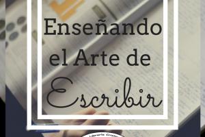 Enseñando el Arte de Escribir: Varias Ideas