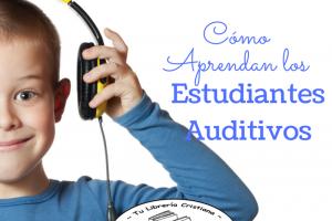 Cómo Enseñar a un Estudiante Auditivo