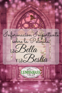 Informacion Importane sobre: La Bella y la Bestia