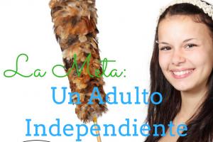 La Meta: Un Adulto Independiente