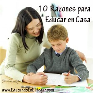 10 razones para educar en casa educando en el hogar - Educar en casa ...
