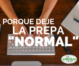 "Por qué dejé la ""prepa normal"""