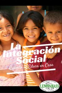 La Integración Social Cuando se Educa en Casa