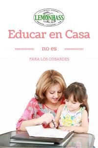 Educar en Casa No Es Para Los Cobardes
