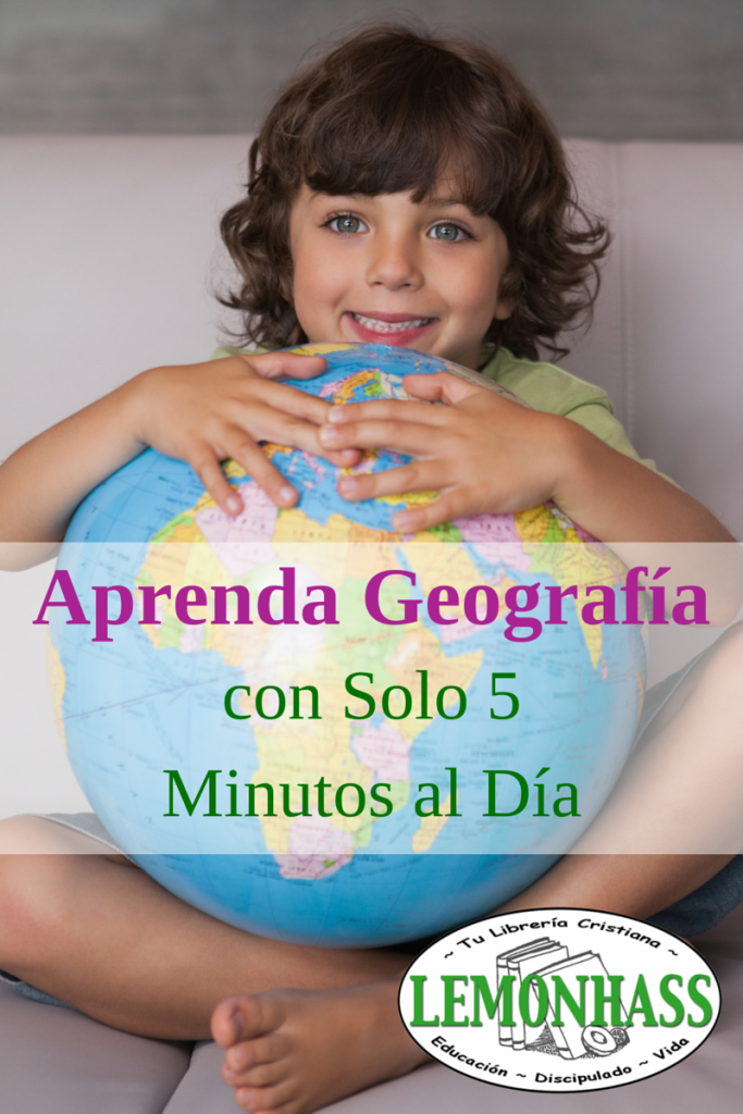 Aprenda geografía con solo 5 minutos al día via (Educando en el Hogar) Lemonhass.com