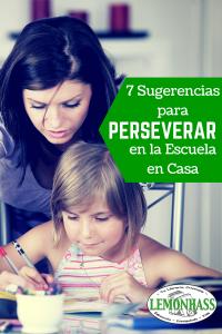 7 Sugerencias para Perseverar en Educar en Casa
