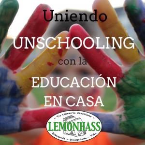 """Uniendo el """"Unschooling"""" y la Educación"""