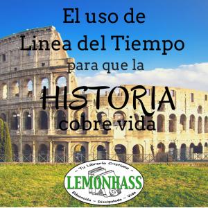 El uso de Lineas del Tiempo para que la Historia cobre vida www.Lemonhass.com