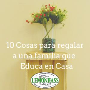 10 Cosas para Regalar a una Familia que Educa en Casa