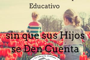Cómo Añadir un Toque Educativo sin que sus Hijos se Den Cuenta