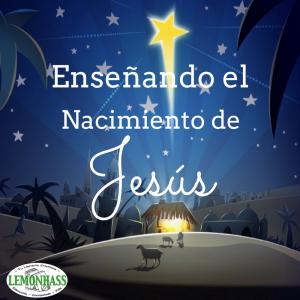 Enseñando el Nacimiento de Jesús