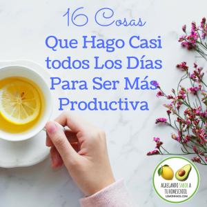 16 Cosas Que Hago Para Ser Más Productiva