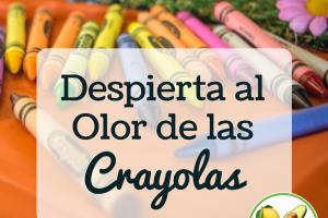Despierta al Olor de las Crayolas
